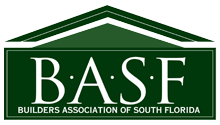 BUILDERS ASSOCIATION OF SOUTH FLORIDA BUILDERS ASSOCIATION OF SOUTH FLORIDA